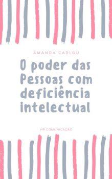 O PODER DAS PESSOAS COM DEFICIENCIA INTELECTUAL